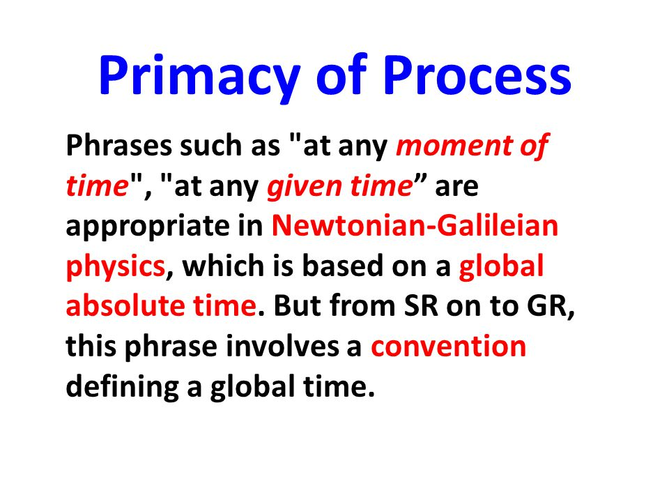 Primacy of Process Phrases such as