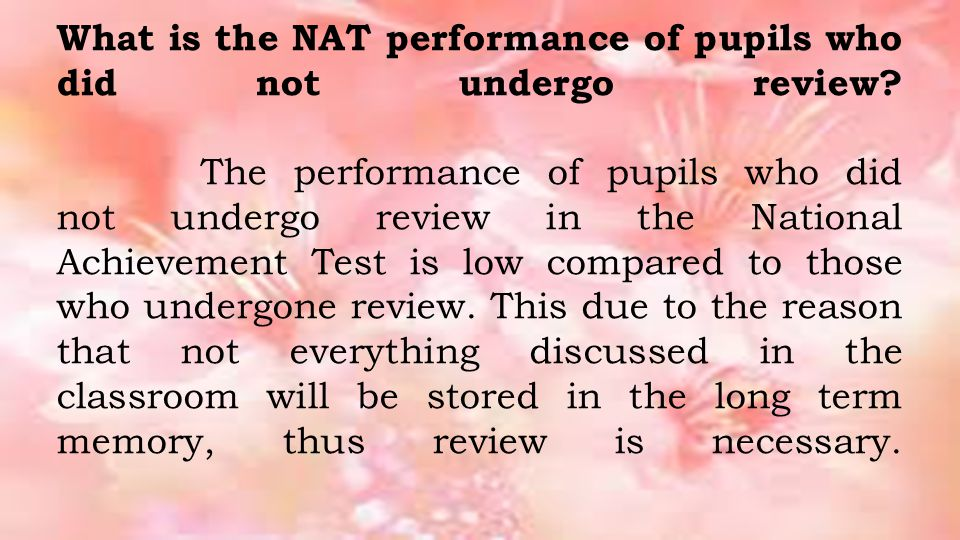 What is the NAT performance of pupils who did not undergo review.