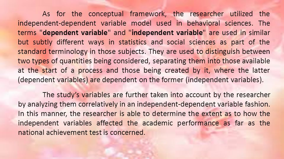 As for the conceptual framework, the researcher utilized the independent-dependent variable model used in behavioral sciences.