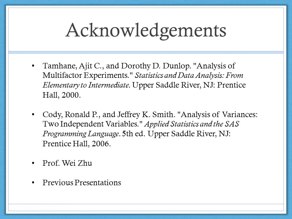 Acknowledgements Tamhane, Ajit C., and Dorothy D. Dunlop.