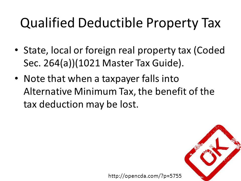 Qualified Deductible Property Tax State, local or foreign real property tax (Coded Sec.