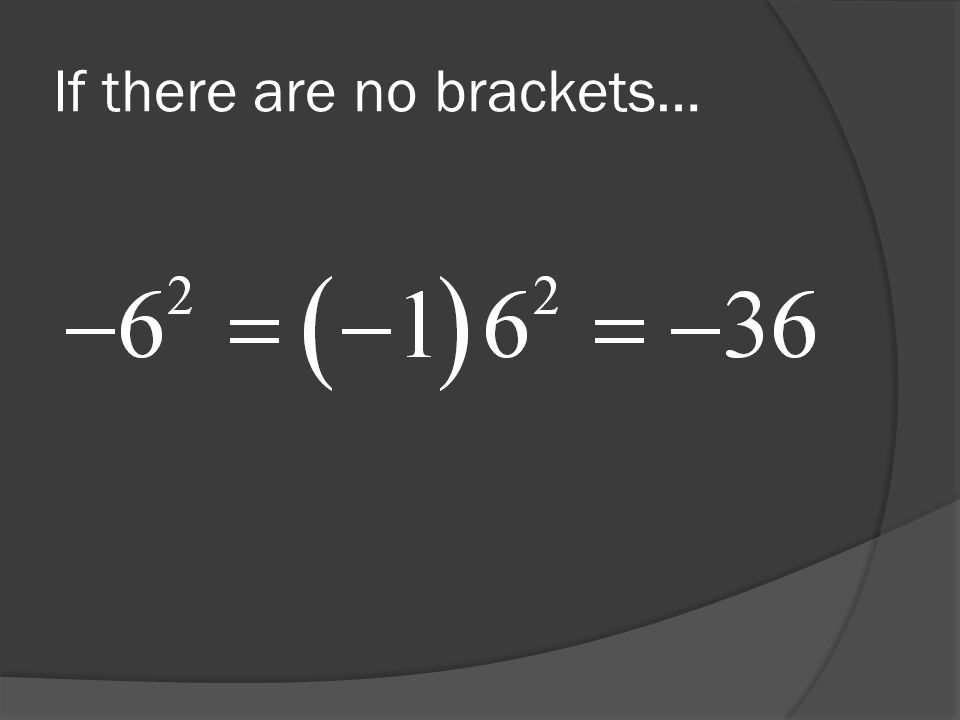 If there are no brackets…