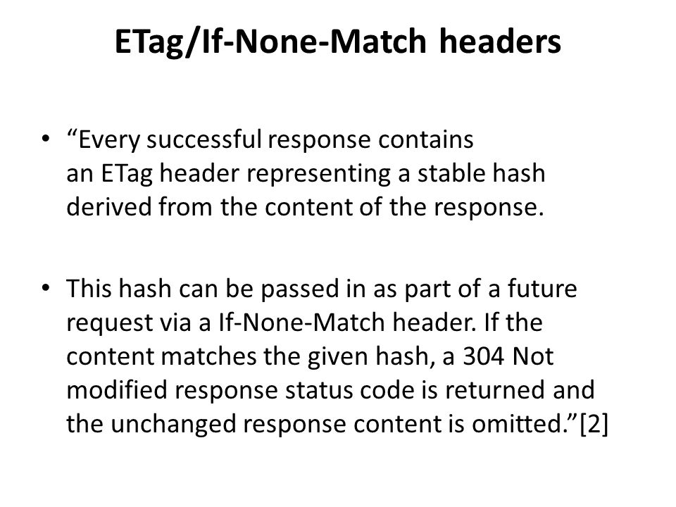 ETag/If-None-Match headers Every successful response contains an ETag header representing a stable hash derived from the content of the response.