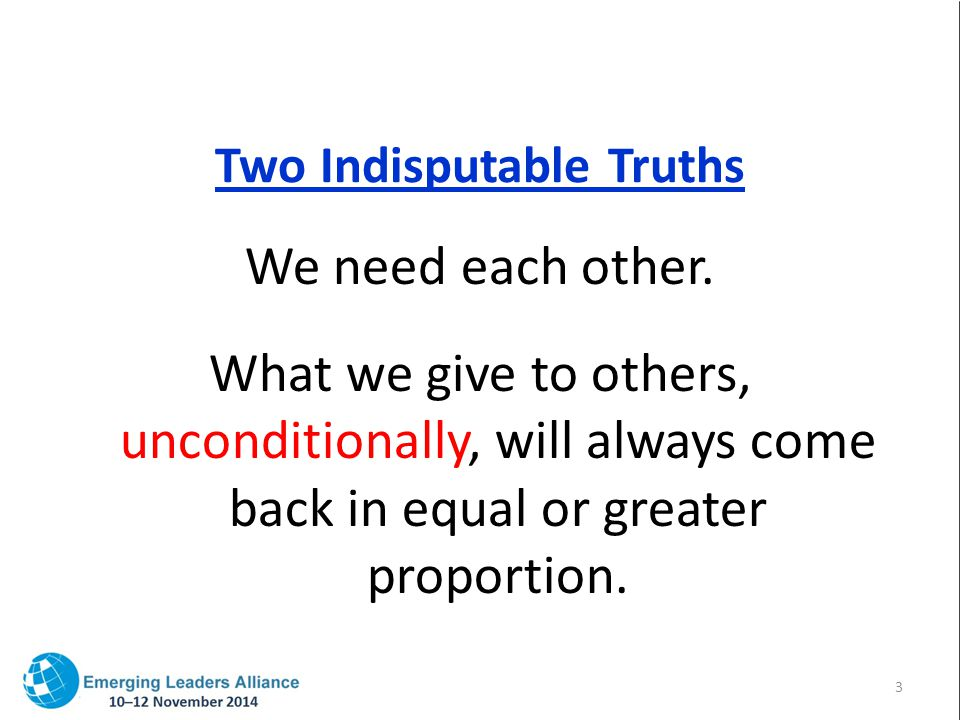 Two Indisputable Truths We need each other.