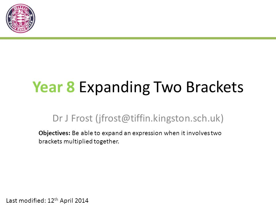 You already know how to expand a bracket when you have a single term in front of it… .