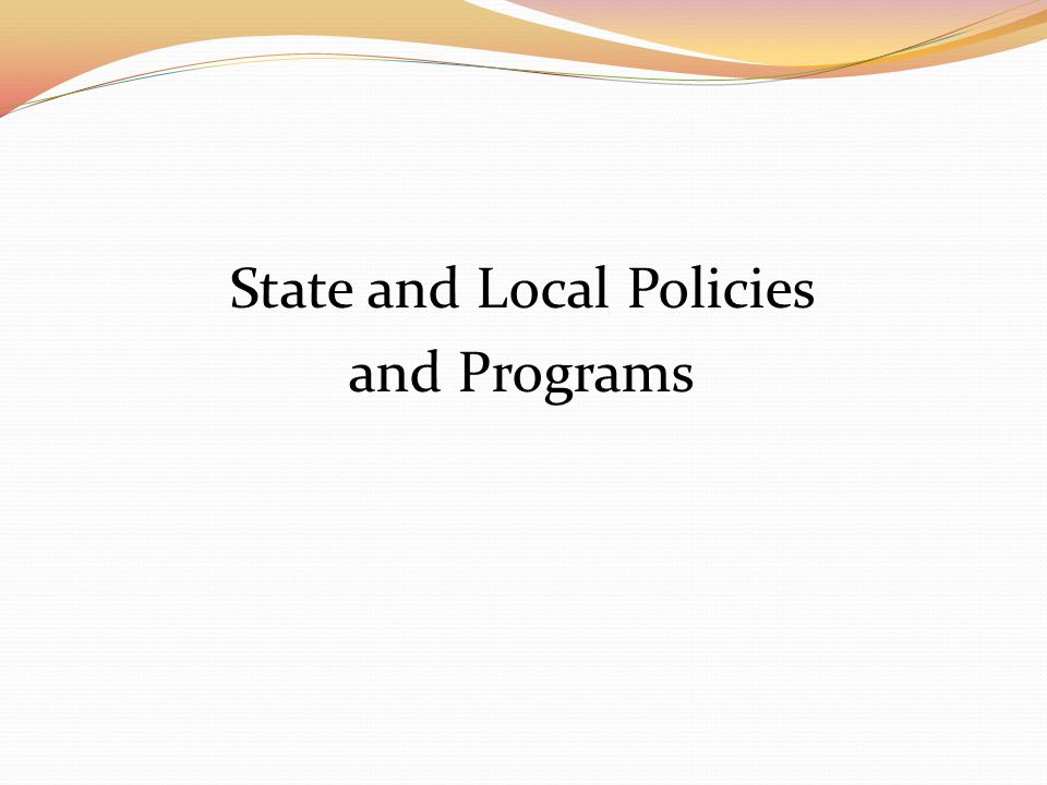 State and Local Policies and Programs