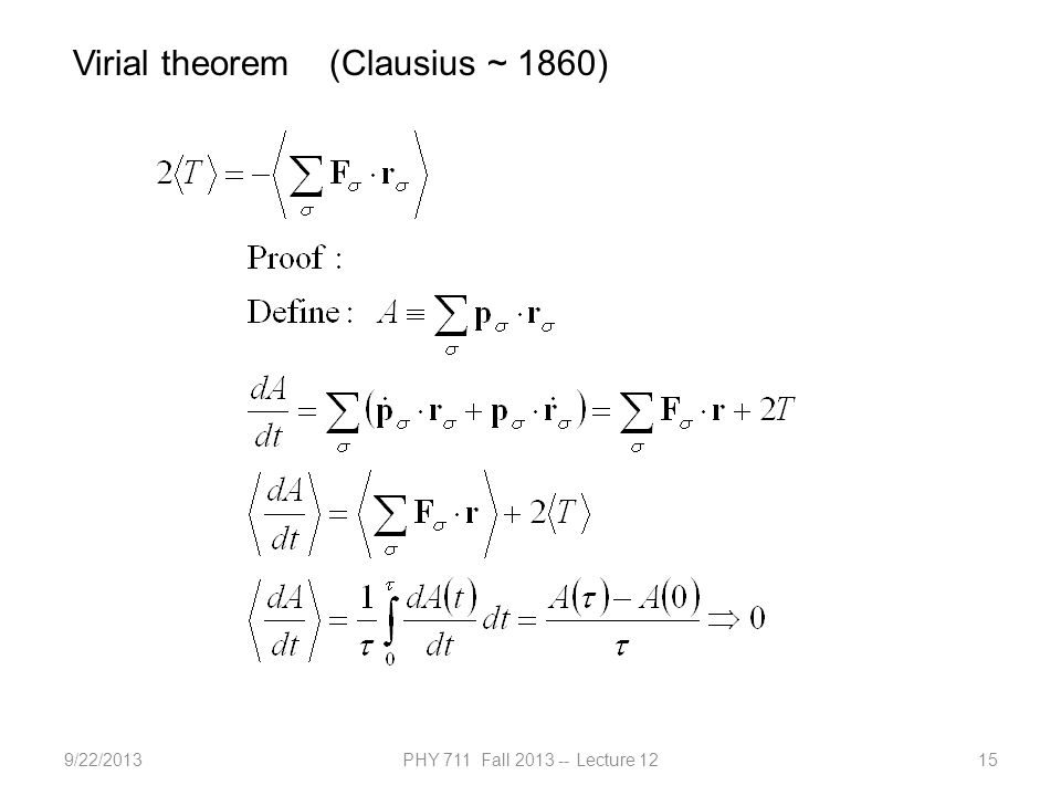 9/22/2013PHY 711 Fall 2013 -- Lecture 1215 Virial theorem (Clausius ~ 1860)