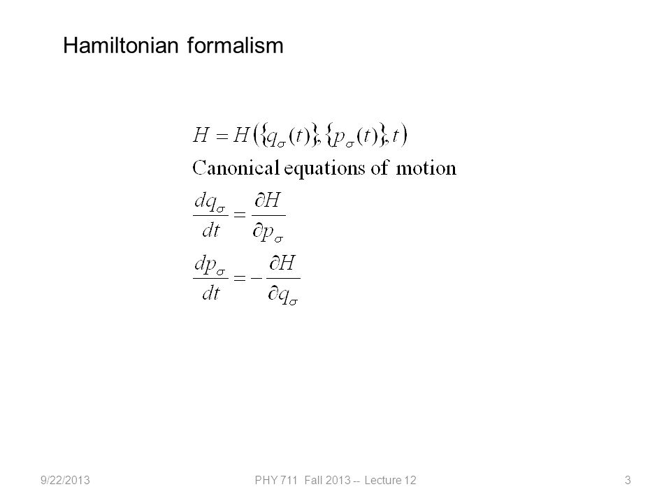 9/22/2013PHY 711 Fall 2013 -- Lecture 123 Hamiltonian formalism
