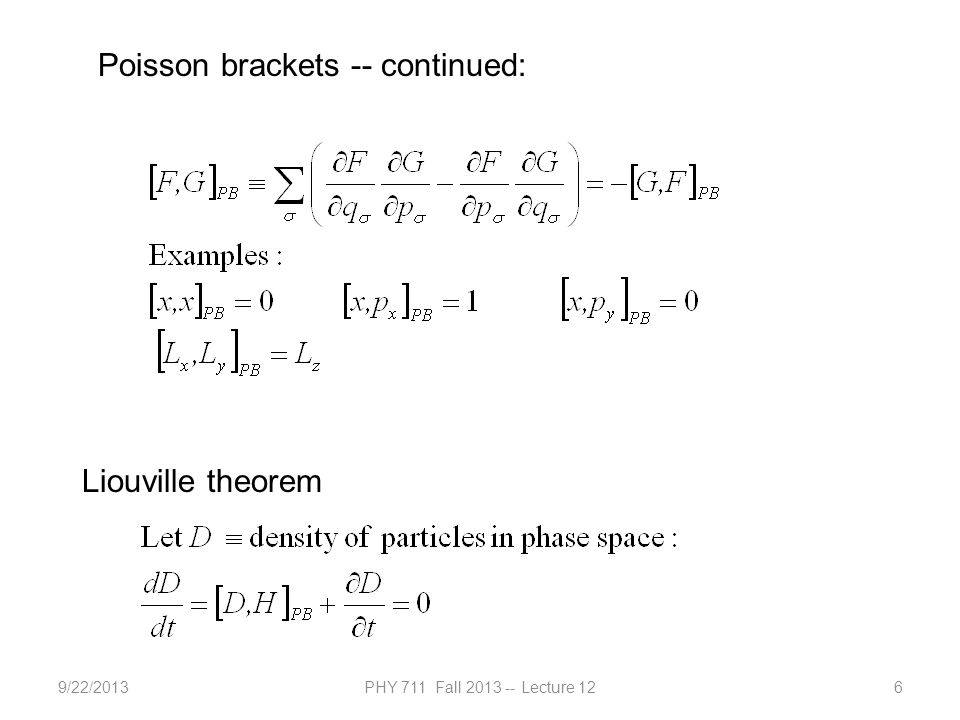 9/22/2013PHY 711 Fall 2013 -- Lecture 126 Poisson brackets -- continued: Liouville theorem