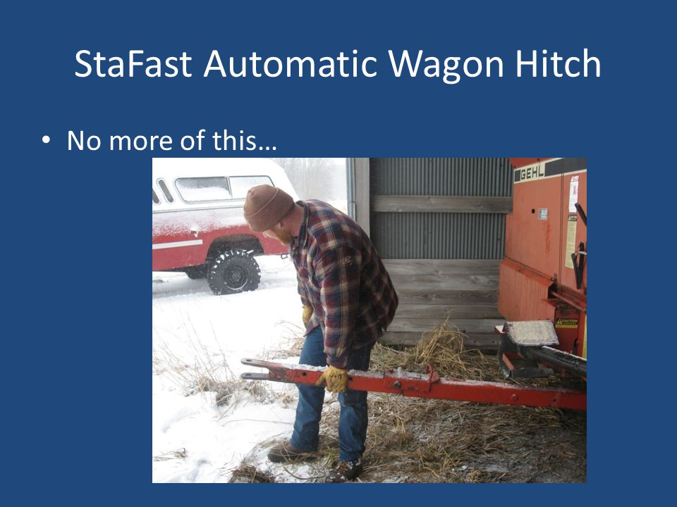 StaFast Automatic Wagon Hitch No more of this…