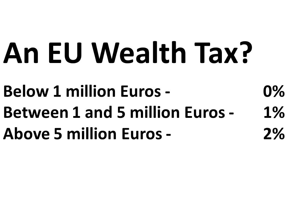 An EU Wealth Tax.