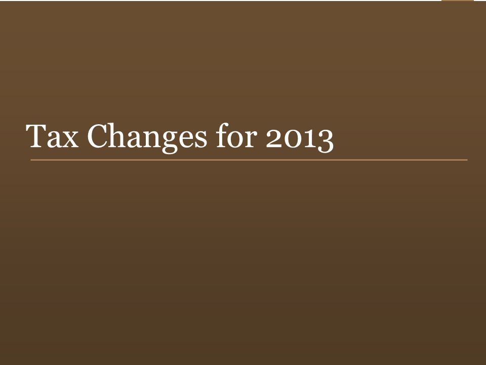 13 Tax Changes for 2013