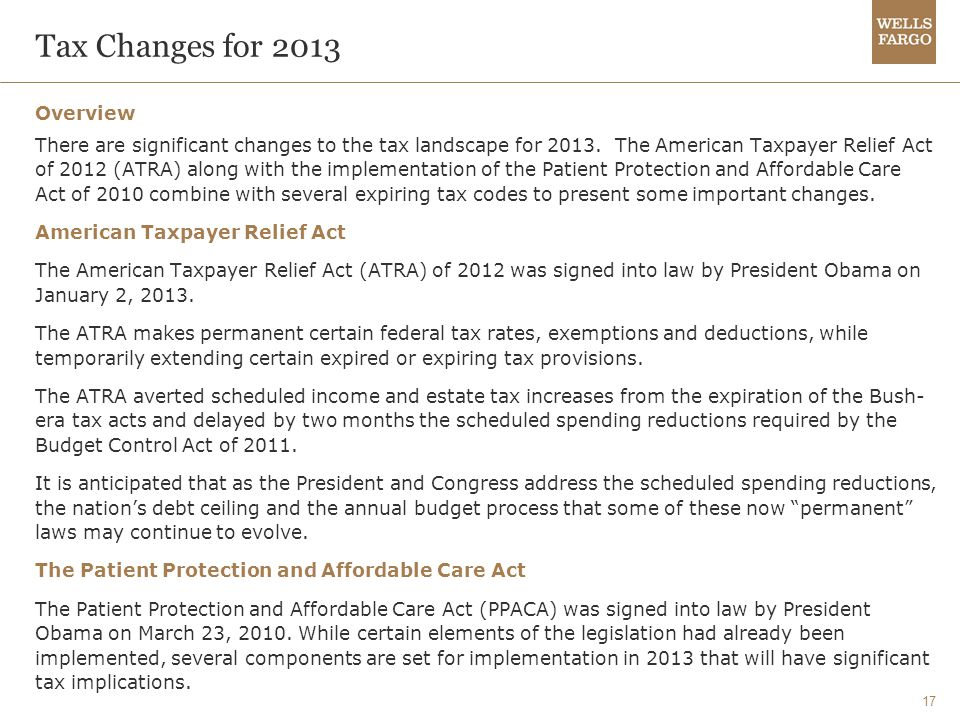 17 Tax Changes for 2013 Overview There are significant changes to the tax landscape for 2013.