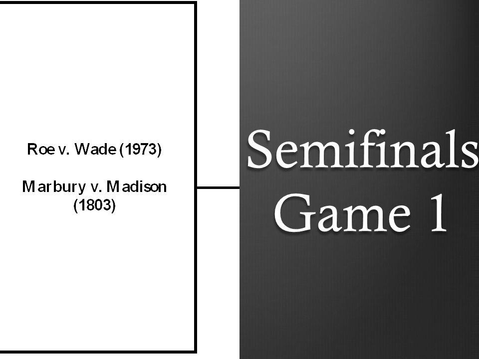 Semifinals Game 1