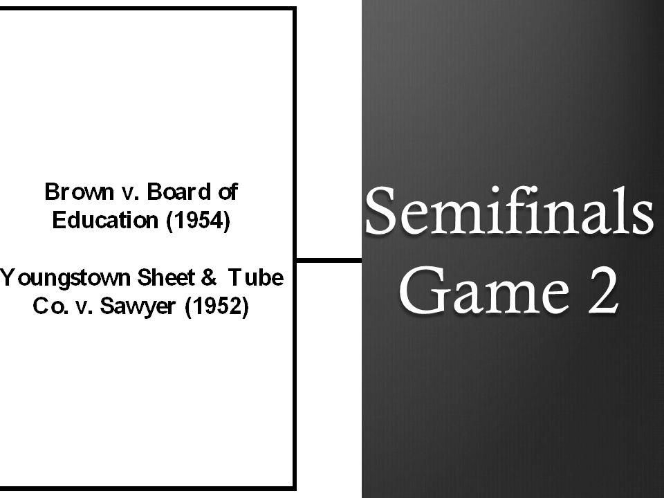 Semifinals Game 2