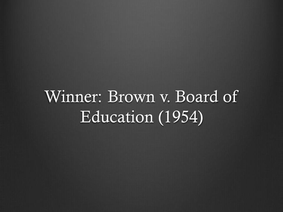 Winner: Brown v. Board of Education (1954)