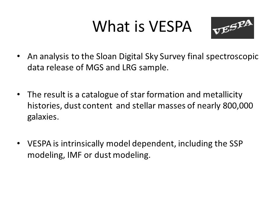 Method VESPA solves the following problem: S λ (t,Z) is the luminosity per unit wavelength of a single stellar population of age t and metallicity Z, per unit mass.