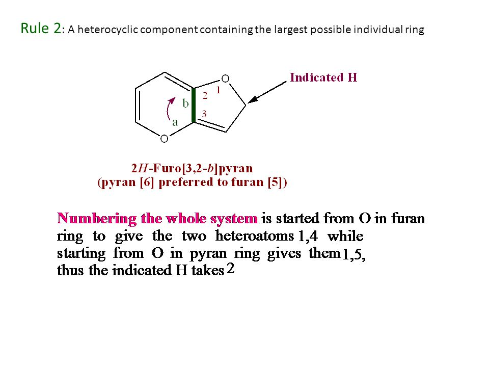 Rule 2 : A heterocyclic component containing the largest possible individual ring