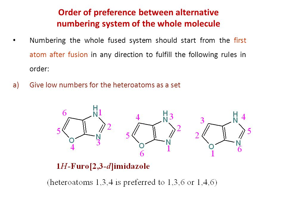 Order of preference between alternative numbering system of the whole molecule Numbering the whole fused system should start from the first atom after