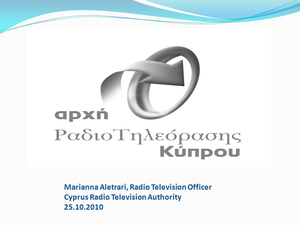 Marianna Aletrari, Radio Television Officer Cyprus Radio Television Authority 25.10.2010
