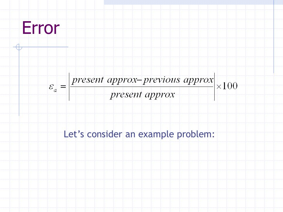 Error Let's consider an example problem: