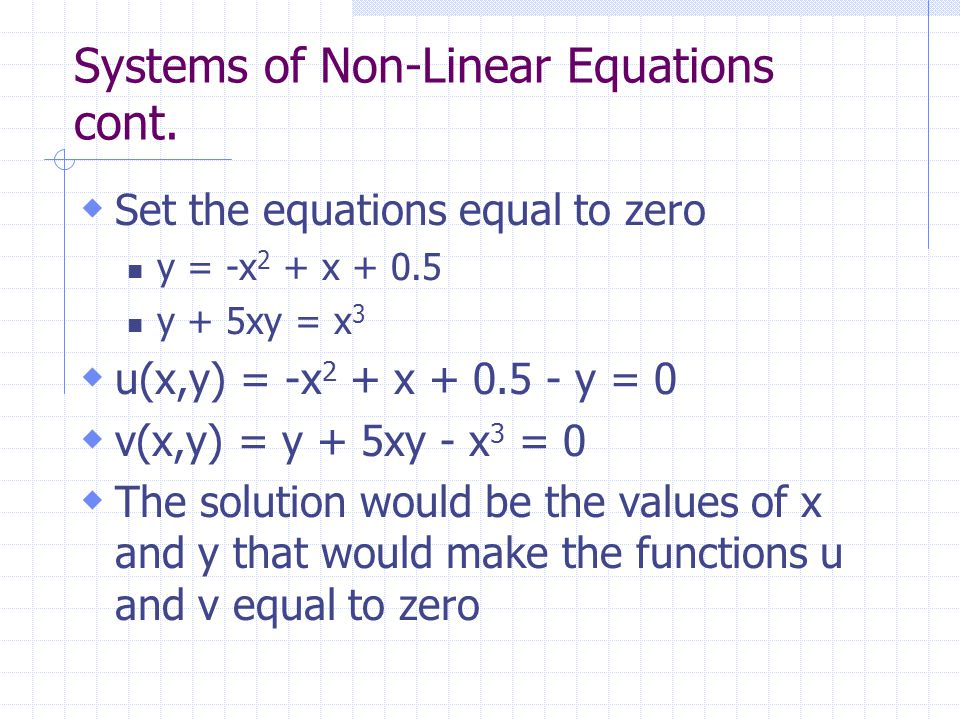 Systems of Non-Linear Equations cont.