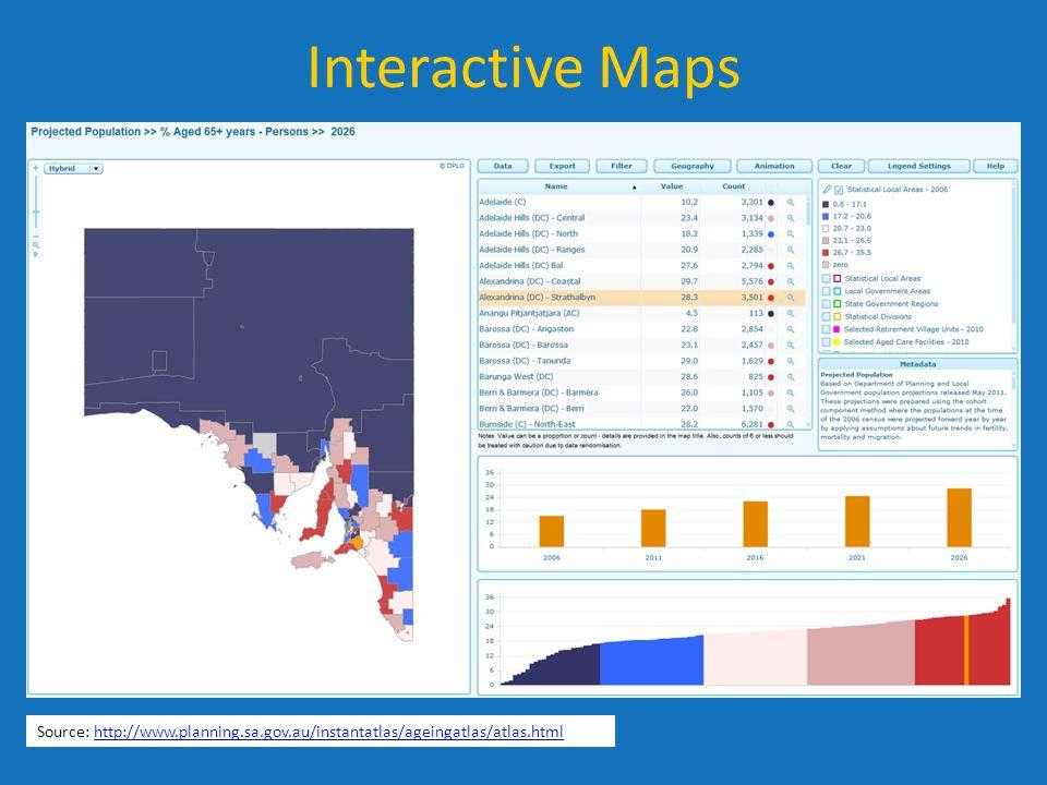Source: http://www.planning.sa.gov.au/instantatlas/ageingatlas/atlas.htmlhttp://www.planning.sa.gov.au/instantatlas/ageingatlas/atlas.html Interactive Maps