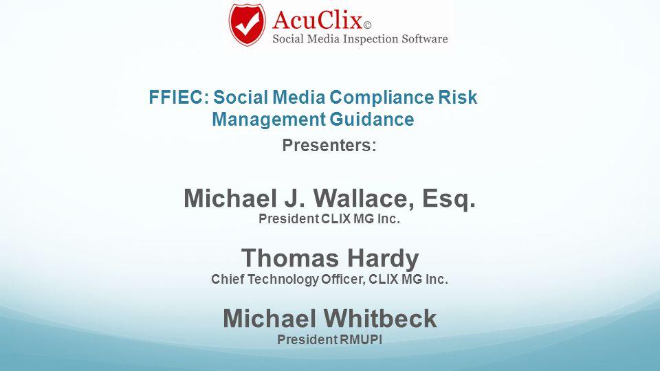 Presenters: Michael J. Wallace, Esq. President CLIX MG Inc.