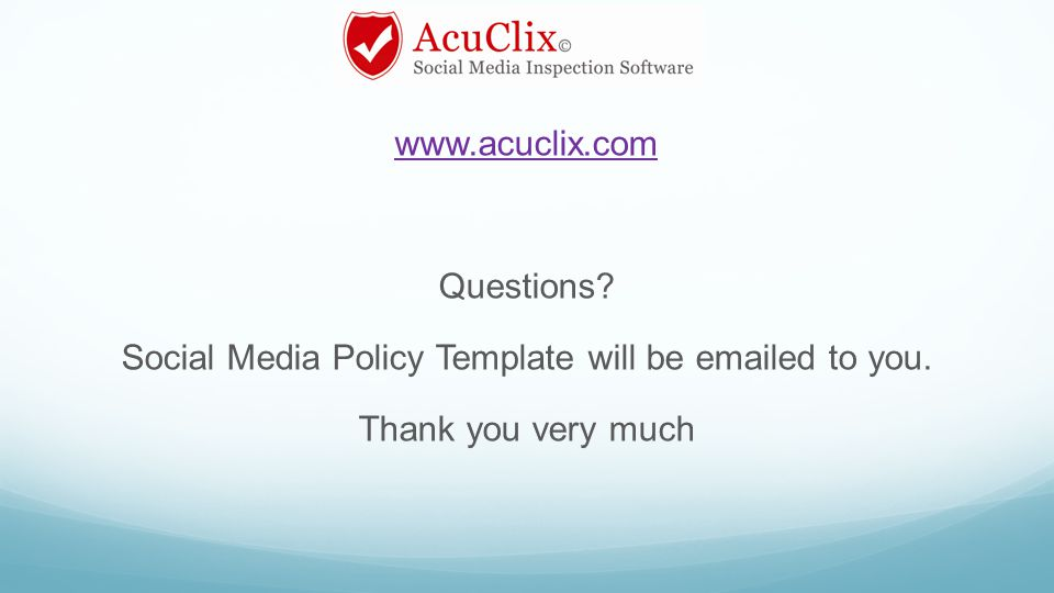 www.acuclix.com Questions Social Media Policy Template will be emailed to you. Thank you very much