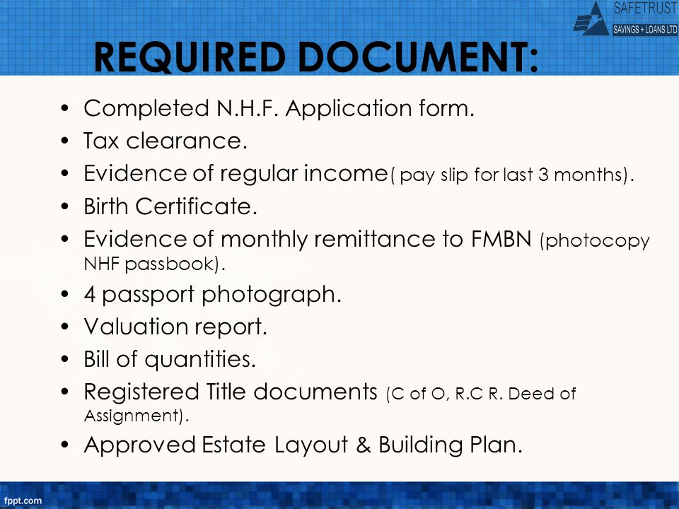 REQUIRED DOCUMENT: Completed N.H.F. Application form.