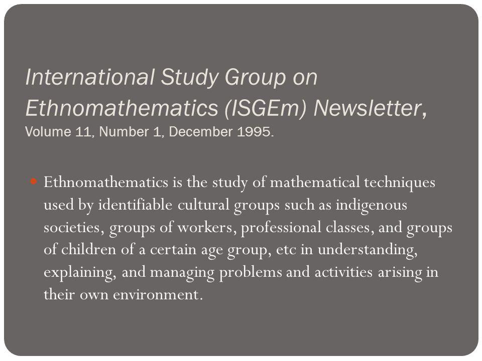 International Study Group on Ethnomathematics (ISGEm) Newsletter, Volume 11, Number 1, December 1995.