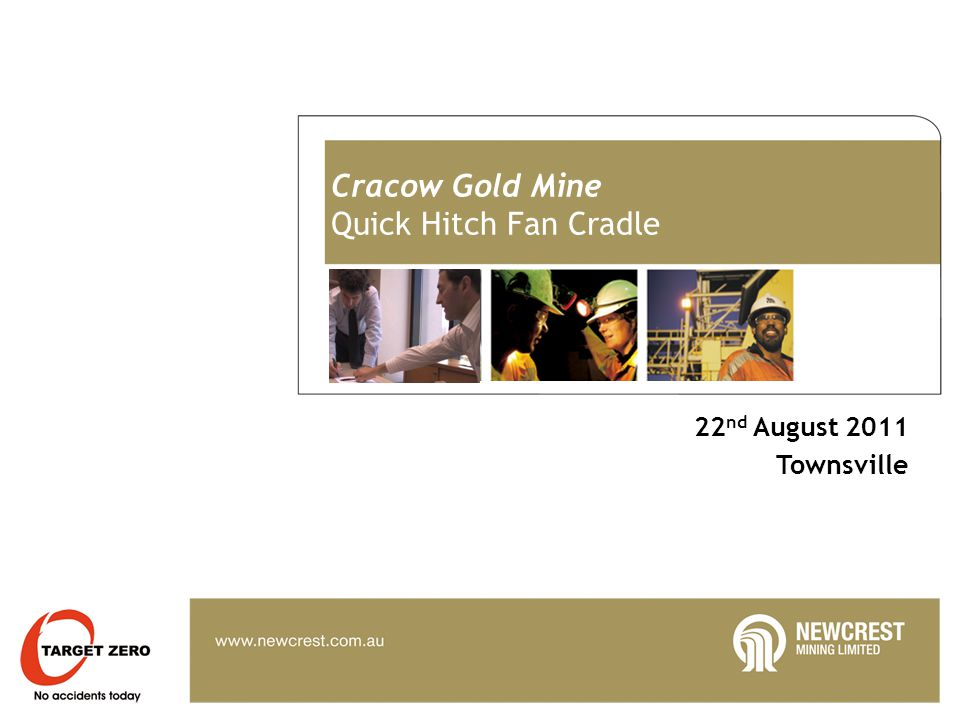 Cracow Gold Mine Quick Hitch Fan Cradle 22 nd August 2011 Townsville
