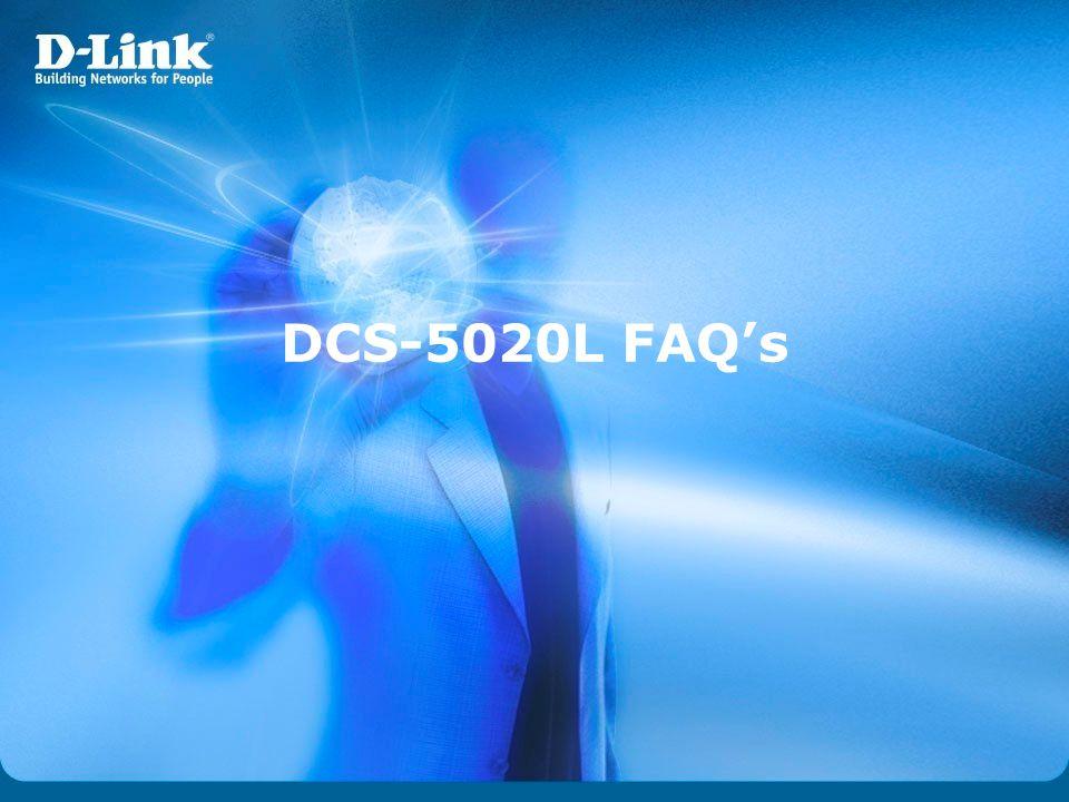 DCS-5020L FAQ's