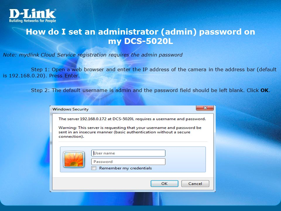 How do I set an administrator (admin) password on my DCS-5020L Note: mydlink Cloud Service registration requires the admin password Step 1: Open a web