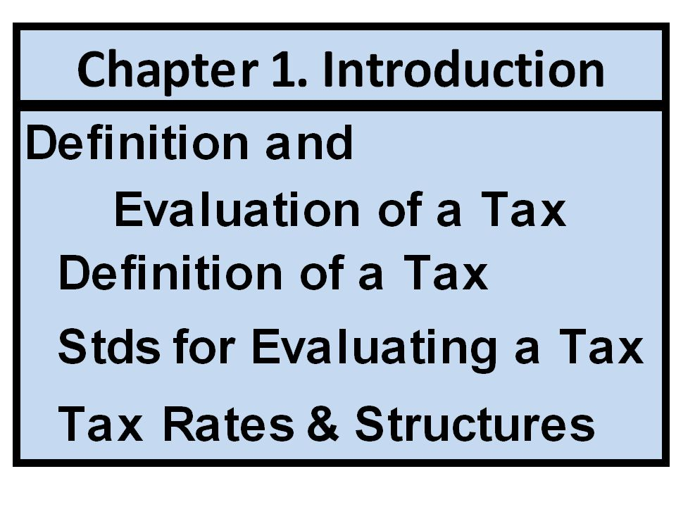 Definition of a Tax An enforced, involuntary contribution Required and determined by law Providing revenue for public and governmental purposes For which no specific benefits or services are received