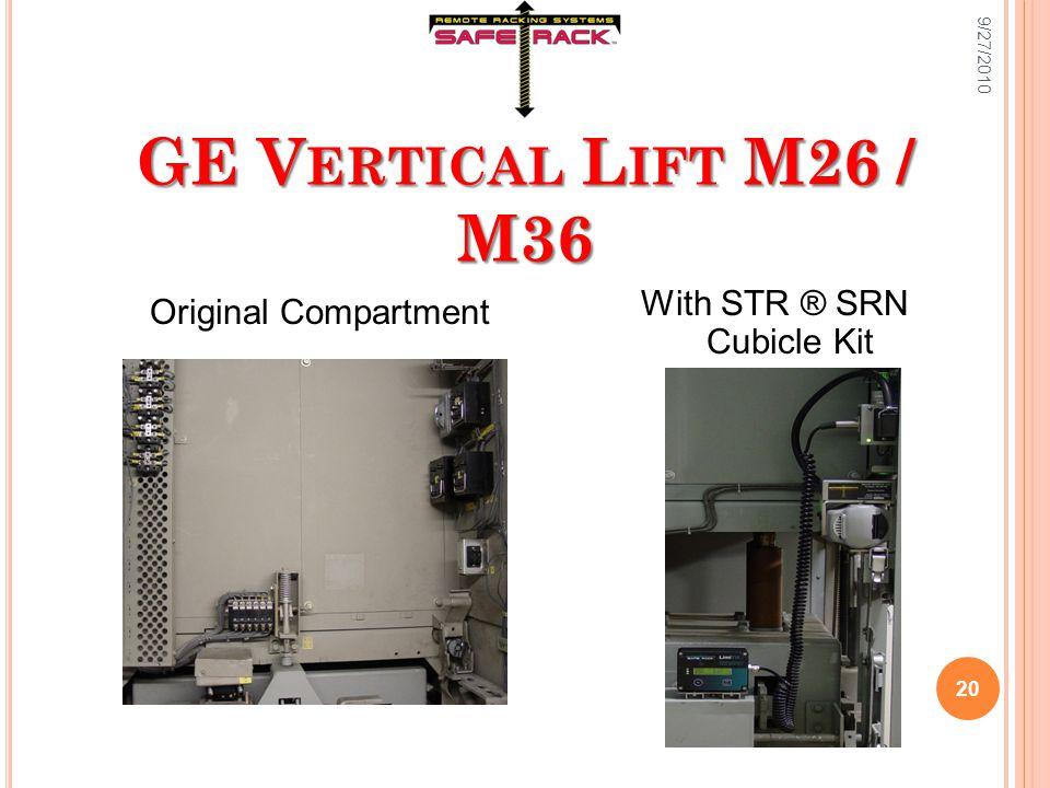 GE V ERTICAL L IFT M26 / M36 Original Compartment With STR ® SRN Cubicle Kit 9/27/2010 20