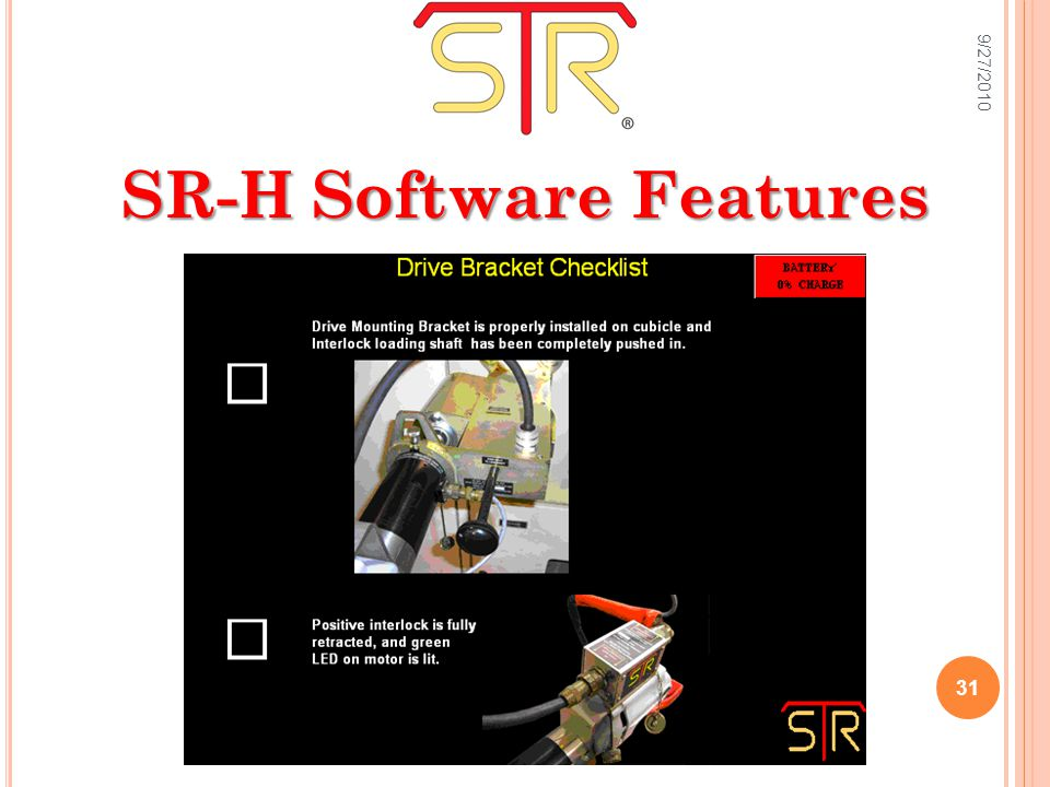 SR-H Software Features 9/27/2010 31
