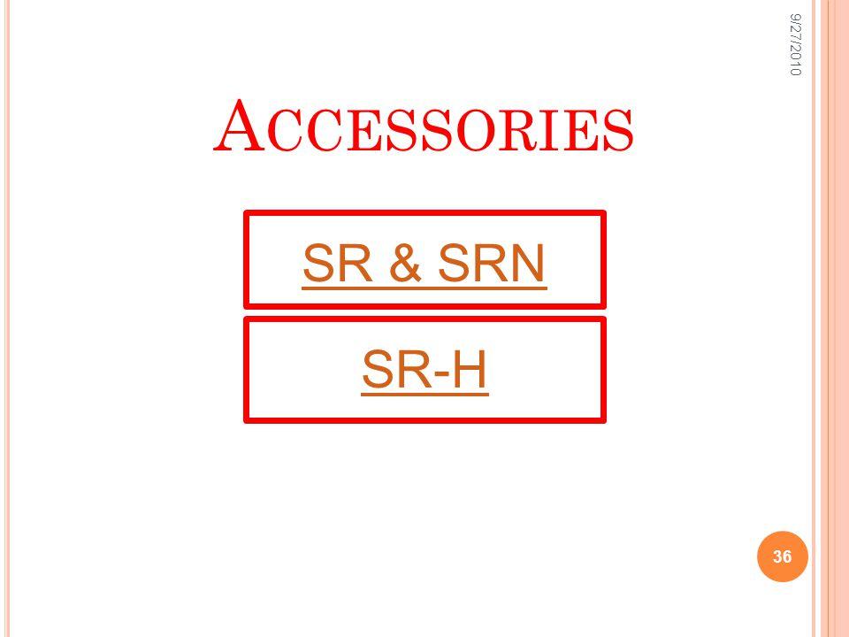 A CCESSORIES SR & SRN SR-H 9/27/2010 36