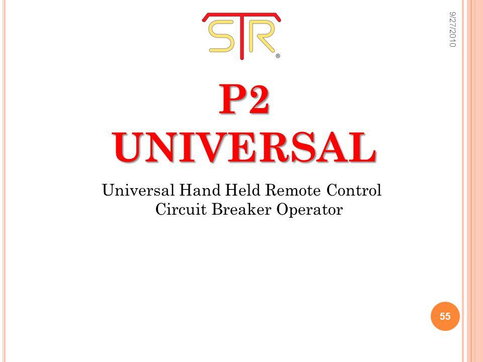 9/27/2010 55 P2 UNIVERSAL Universal Hand Held Remote Control Circuit Breaker Operator