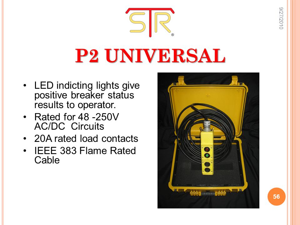 P2 UNIVERSAL LED indicting lights give positive breaker status results to operator.