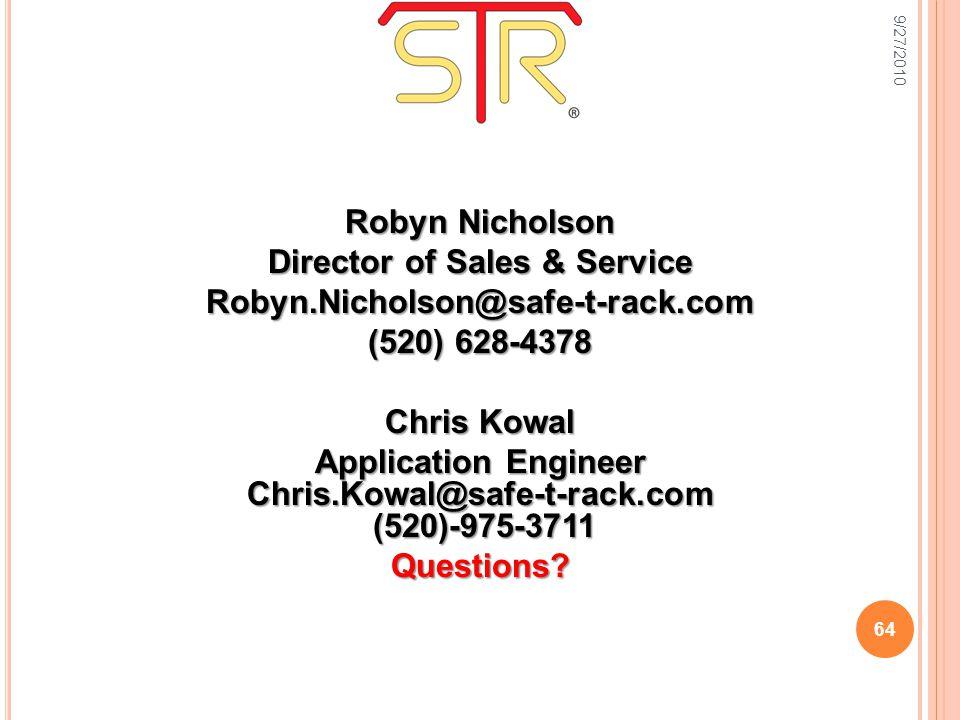 Robyn Nicholson Director of Sales & Service Robyn.Nicholson@safe-t-rack.com (520) 628-4378 Chris Kowal Application Engineer Chris.Kowal@safe-t-rack.com (520)-975-3711 (520)-975-3711Questions.