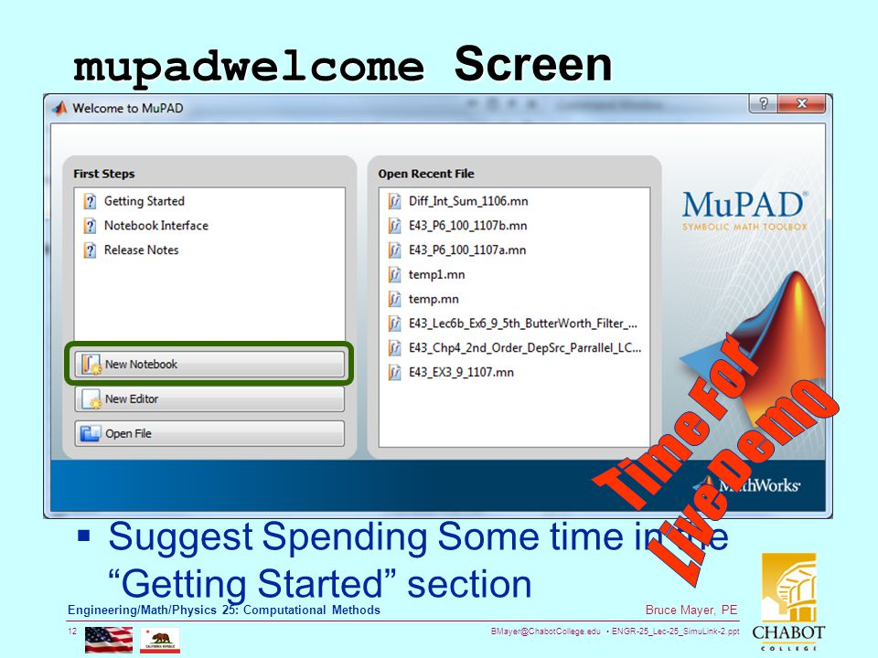 BMayer@ChabotCollege.edu ENGR-25_Lec-25_SimuLink-2.ppt 12 Bruce Mayer, PE Engineering/Math/Physics 25: Computational Methods mupadwelcome Screen  Sug