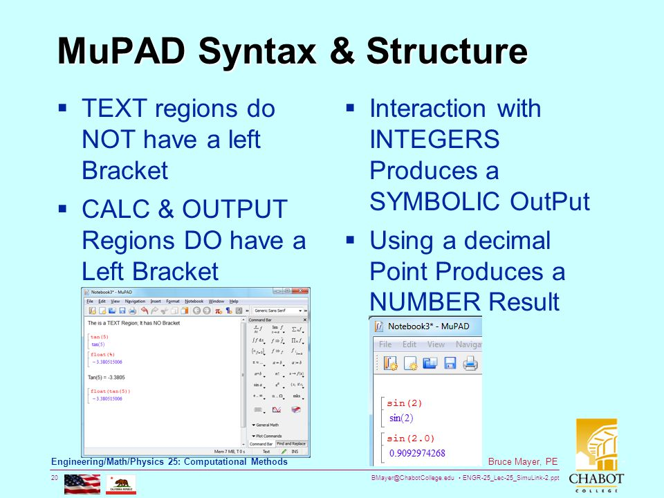 BMayer@ChabotCollege.edu ENGR-25_Lec-25_SimuLink-2.ppt 20 Bruce Mayer, PE Engineering/Math/Physics 25: Computational Methods MuPAD Syntax & Structure