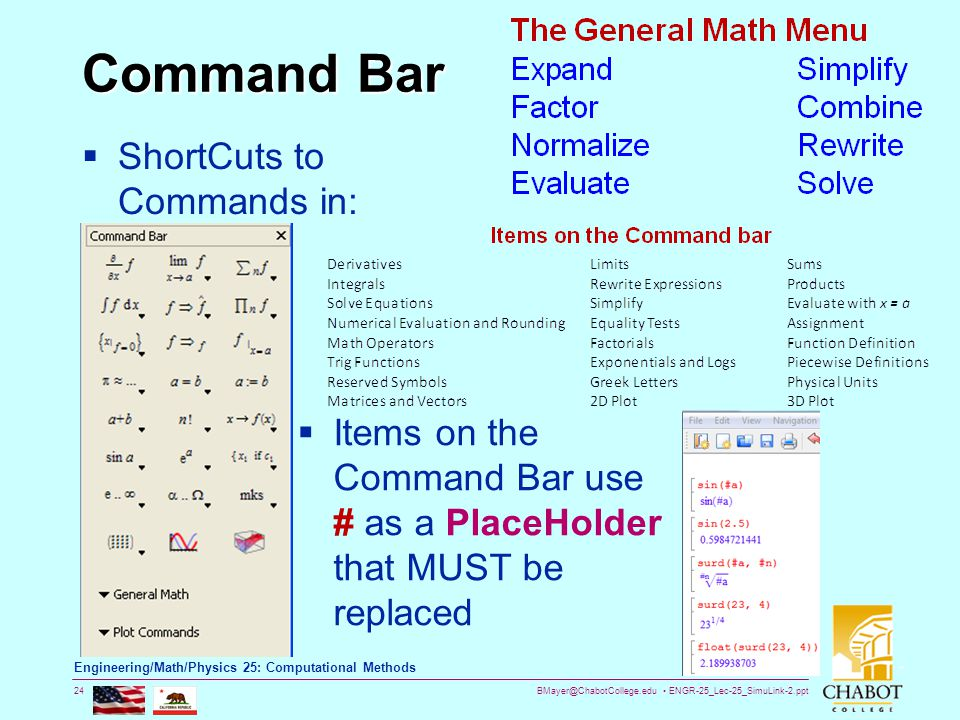 BMayer@ChabotCollege.edu ENGR-25_Lec-25_SimuLink-2.ppt 24 Bruce Mayer, PE Engineering/Math/Physics 25: Computational Methods Command Bar  ShortCuts t