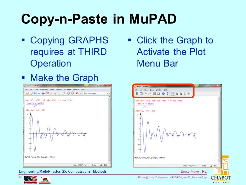 BMayer@ChabotCollege.edu ENGR-25_Lec-25_SimuLink-2.ppt 30 Bruce Mayer, PE Engineering/Math/Physics 25: Computational Methods Copy-n-Paste in MuPAD  C