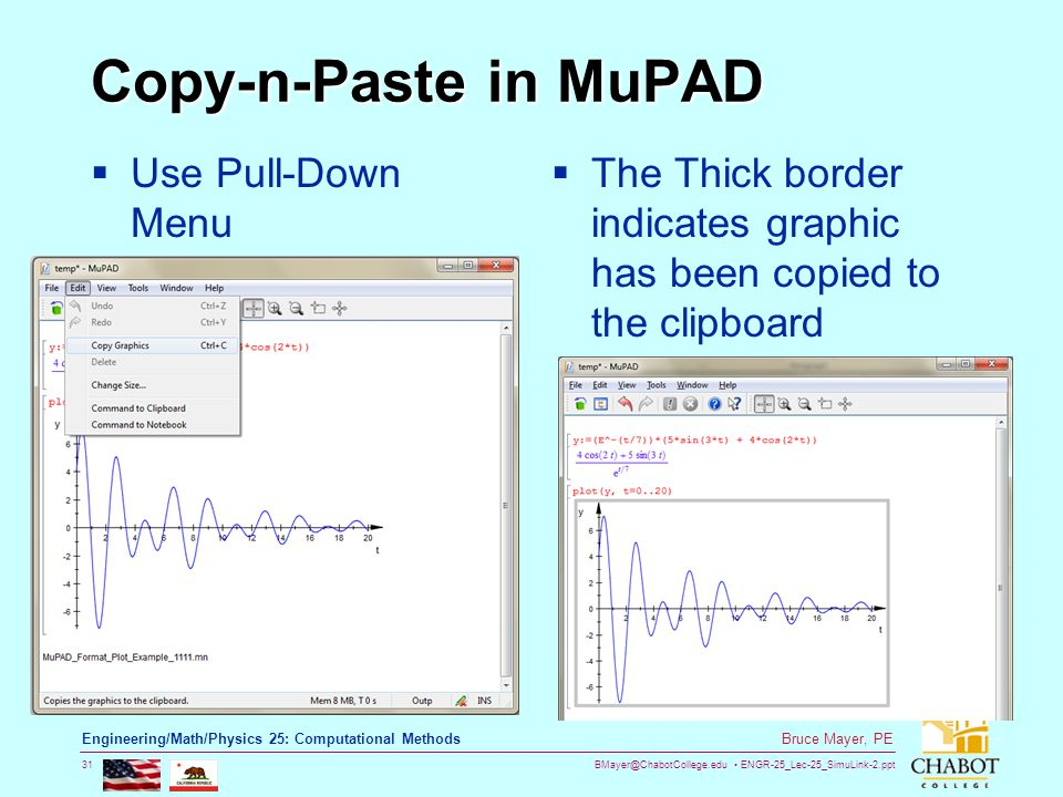 BMayer@ChabotCollege.edu ENGR-25_Lec-25_SimuLink-2.ppt 31 Bruce Mayer, PE Engineering/Math/Physics 25: Computational Methods Copy-n-Paste in MuPAD  U