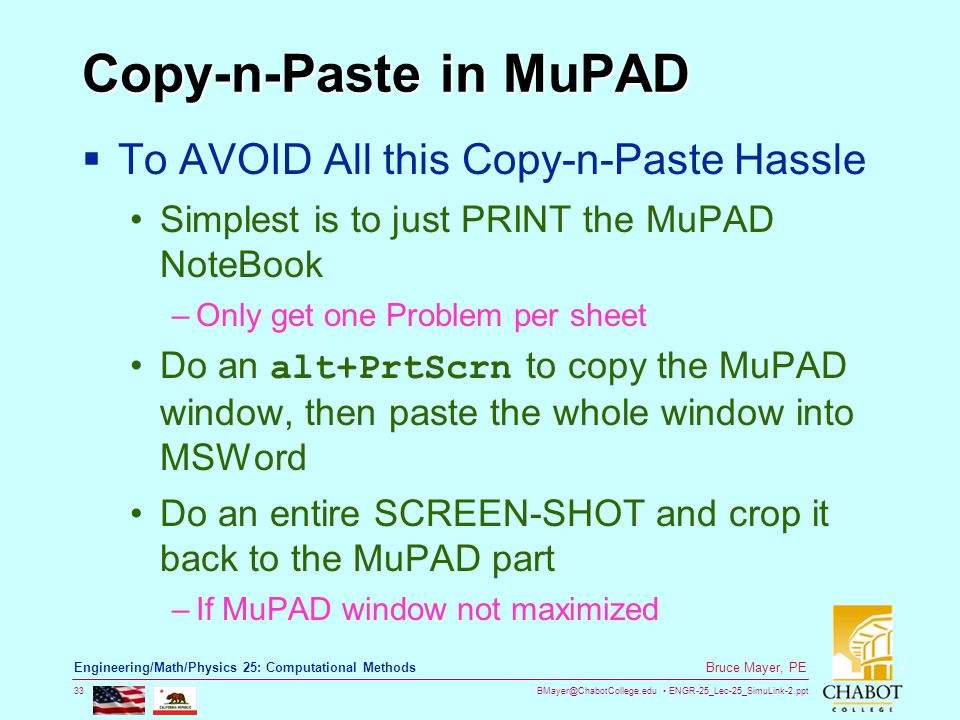 BMayer@ChabotCollege.edu ENGR-25_Lec-25_SimuLink-2.ppt 33 Bruce Mayer, PE Engineering/Math/Physics 25: Computational Methods Copy-n-Paste in MuPAD  T