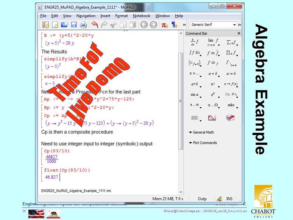BMayer@ChabotCollege.edu ENGR-25_Lec-25_SimuLink-2.ppt 36 Bruce Mayer, PE Engineering/Math/Physics 25: Computational Methods Algebra Example