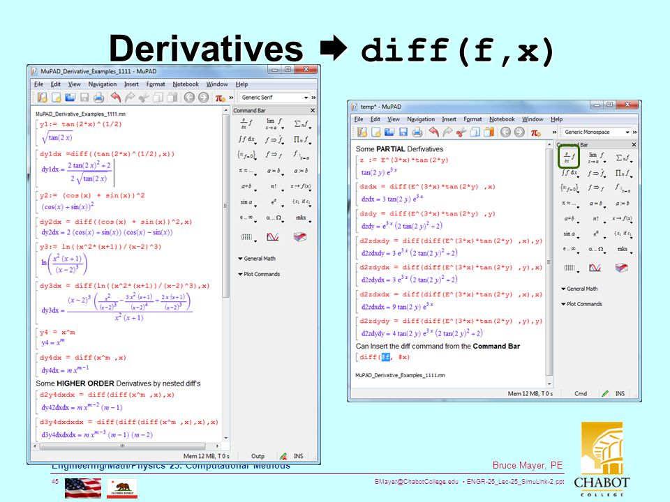 BMayer@ChabotCollege.edu ENGR-25_Lec-25_SimuLink-2.ppt 45 Bruce Mayer, PE Engineering/Math/Physics 25: Computational Methods Derivatives  diff(f,x)