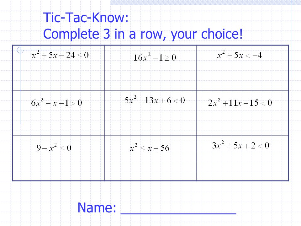 Tic-Tac-Know: Complete 3 in a row, your choice! Name: ________________